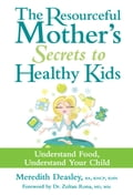 The Resourceful Mother's Secrets to Healthy Kids 6504b2a5-657c-42c2-b79e-2f996e799165
