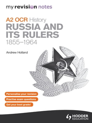 My Revision Notes OCR A2 History: Russia and its Rulers 1855-1964