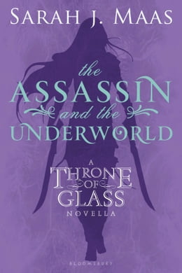 Book The Assassin and the Underworld: A Throne of Glass Novella by Sarah J. Maas