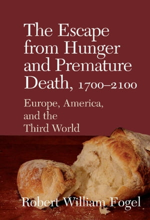 The Escape from Hunger and Premature Death,  1700?2100 Europe,  America,  and the Third World