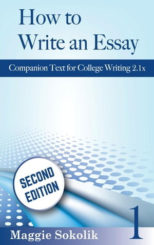 How to Write an Essay,  Workbook 1 College Writing,  #1