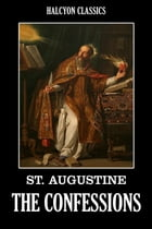 The Confessions of St. Augustine by St. Augustine