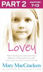 Lovey: Part 2 of 3 by Mary MacCracken