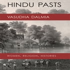 Hindu Pasts: Women, Religion, Histories