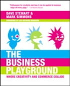 Business Playground: Where Creativity and Commerce Collide, The: Where Creativity and Commerce Collide, The by Dave Stewart