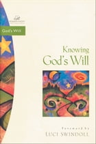 Knowing God's Will by Zondervan