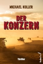 Der Konzern: Thriller by Michael Koller