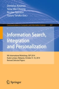 Information Search, Integration and Personalization: 9th International Workshop, ISIP 2014, Kuala…