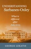 Understanding Sarbanes-Oxley, What Is Different After July 2013 70d22d61-7609-48c5-86ff-965c1f9be125