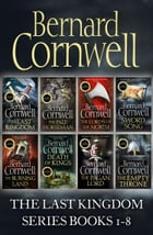 The Last Kingdom Series Books 1–8: The Last Kingdom, The Pale Horseman, The Lords of the North, Sword Song, The Burning Land, Death of Kings, The Paga by Bernard Cornwell