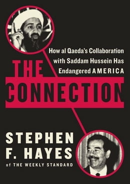 Book The Connection: How al Qaeda's Collaboration with Saddam Hussein Has Endangered America by Stephen F. Hayes