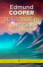 Seahorse in the Sky by Edmund Cooper