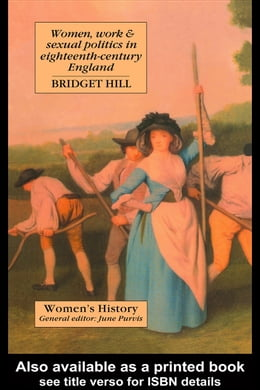 Book Women, Work and Sexual Politics in Eighteenth-Century England by Hill, Bridget