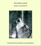 The Gray Wolf by George MacDonald