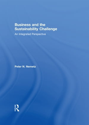 Business and the Sustainability Challenge An Integrated Perspective