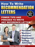 How To Write Recommendation Letters: Power Tips and Phrases To Write Any Reference Letter