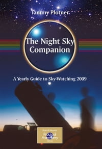 The Night Sky Companion: A Yearly Guide to Sky-Watching 2009