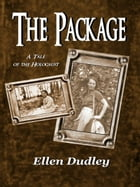 The Package. A Tale of the Holocaust by Ellen Dudley