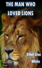 The Man Who Loved Lions by Ethel Lina White