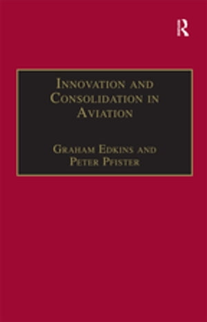 Innovation and Consolidation in Aviation Selected Contributions to the Australian Aviation Psychology Symposium 2000