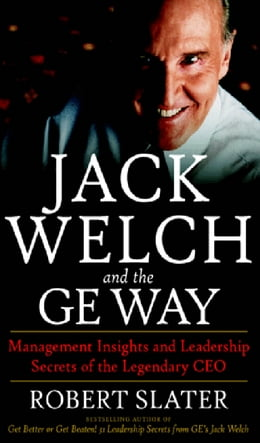 Book Jack Welch & The G.E. Way : Management Insights and Leadership Secrets of the Legendary CEO… by Robert Slater