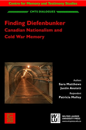 Finding Diefenbunker Canadian Nationalism and Cold War Memory