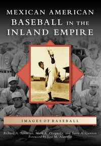 Mexican American Baseball in the Inland Empire