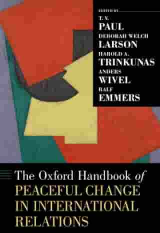 The Oxford Handbook of Peaceful Change in International Relations by T. V. Paul