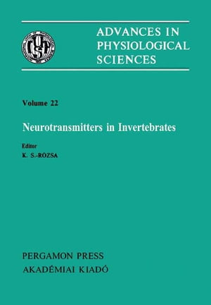 Neurotransmitters in Invertebrates: Satellite Symposium of the 28th International Congress of Physiological Sciences, Veszprém, Hungary, 1980