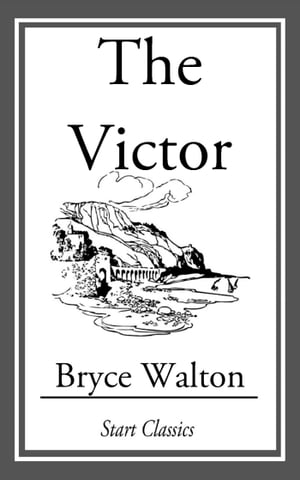 The Victor by Bryce Walton
