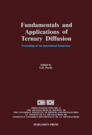 Fundamentals and Applications of Ternary Diffusion: Proceedings of the International Symposium on Fundamentals and Applications of Ternary Diffusion,