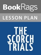 The Scorch Trials Lesson Plans by BookRags