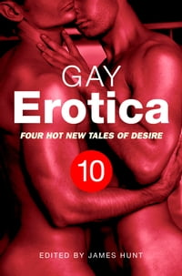 Gay Erotica, Volume 10: Four great new stories