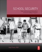 School Security: How to Build and Strengthen a School Safety Program by Paul Timm