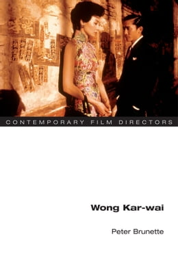 Book Wong Kar-wai by Peter Brunette