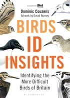 Birds: ID Insights: Identifying the More Difficult Birds of Britain
