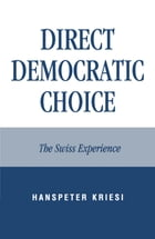Direct Democratic Choice: The Swiss Experience