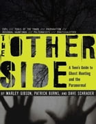 The Other Side: A Teen's Guide to Ghost Hunting and the Paranormal by Marley Gibson