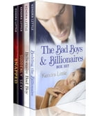The Bad Boys and Billionaires Box Set: 4 romance novels by Kendra Little