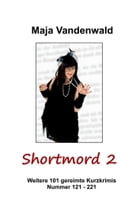 Shortmord 2 by Maja Vandenwald