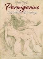 Parmigianino: 116 Master Drawings by Blagoy Kiroff