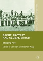 Sport, Protest and Globalisation: Stopping Play
