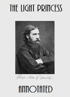 The Light Princess (Annotated) by George MacDonald