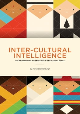 Book Inter-Cultural Intelligence: From Surviving to Thriving in the Global Space by Marco Blankenburgh