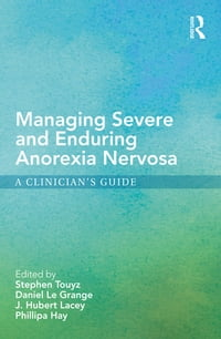 Managing Severe and Enduring Anorexia Nervosa: A Clinician's Guide