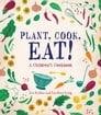 Plant, Cook, Eat! Cover Image