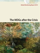 Global Monitoring Report 2010: The MDGs After The Crisis by World Bank