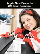 Apple New Products: 2013 Buying Guide by Jennifer Moreau