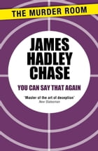 You Can Say That Again by James Hadley Chase
