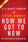 How We Got to Now by Steven Johnson - A 15-minute Summary 476a06f9-9179-4a4e-ad61-7ca0a35c5608